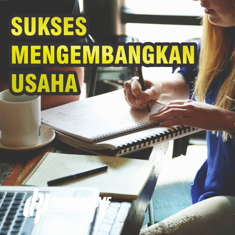 Sukses Mengembangkan Usaha